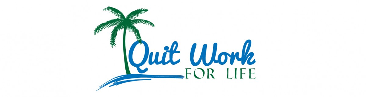 Quit Work For Life